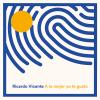 Ricardo Vicente - A lo mejor yo te gusto (2019, Intromúsica Records)