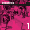The Mixtape 1, CD recopilatorio Intromúsica Records
