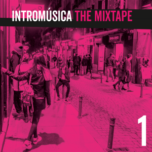 Intromúsica - The Mixtape 1