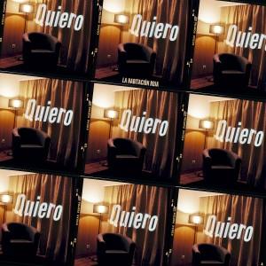 La Habitación Roja - Quiero (Intromúsica Records, 2020)