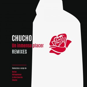 Chucho - Un inmenso placer (remixes)
