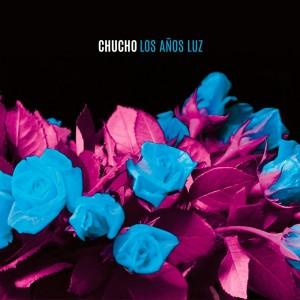 Chucho - Los años luz